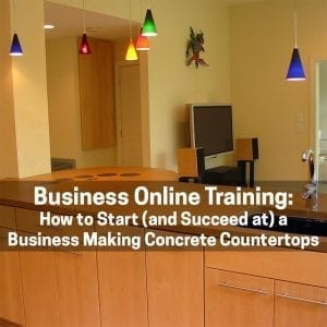 How to Start a Business Making Concrete Countertops