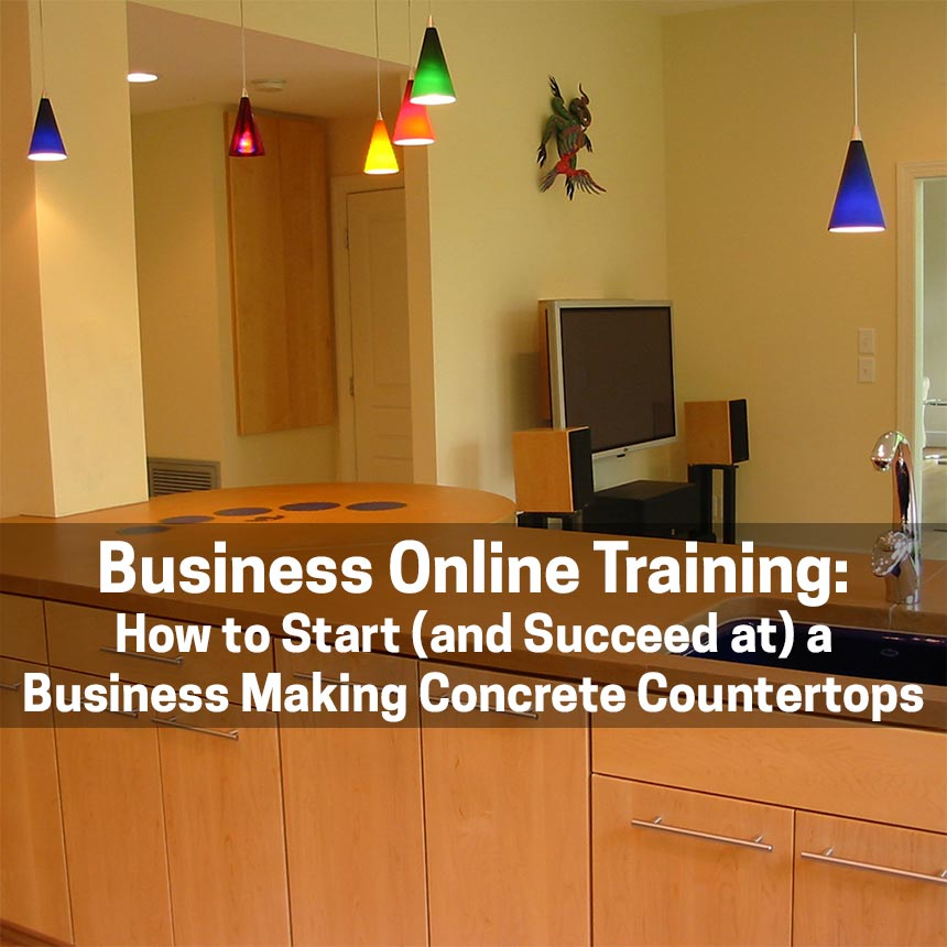 How to Start (and Succeed at) a Business Making Concrete Countertops